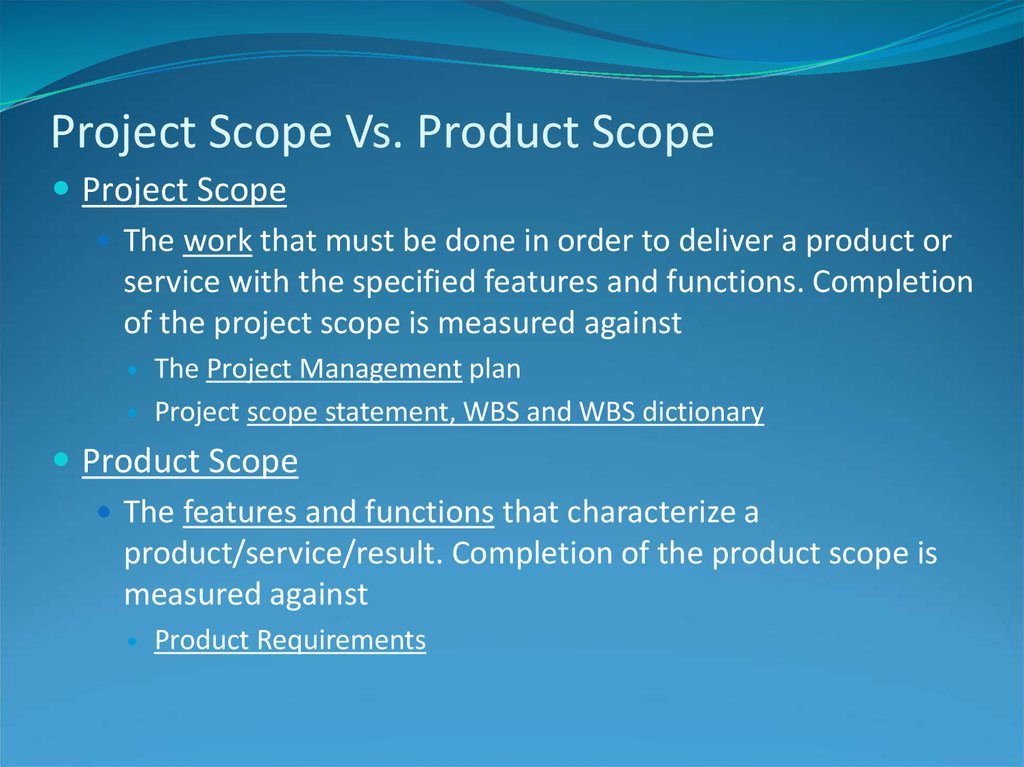 Project Scope Vs. Product Scope