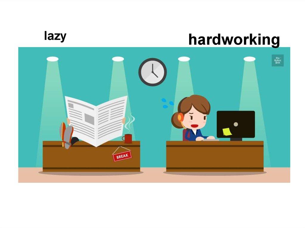 38. lazy - hard-working