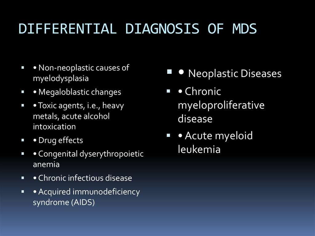 DIFFERENTIAL DIAGNOSIS OF MDS