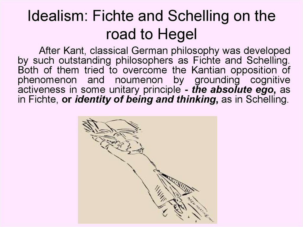 Idealism: Fichte and Schelling on the road to Hegel