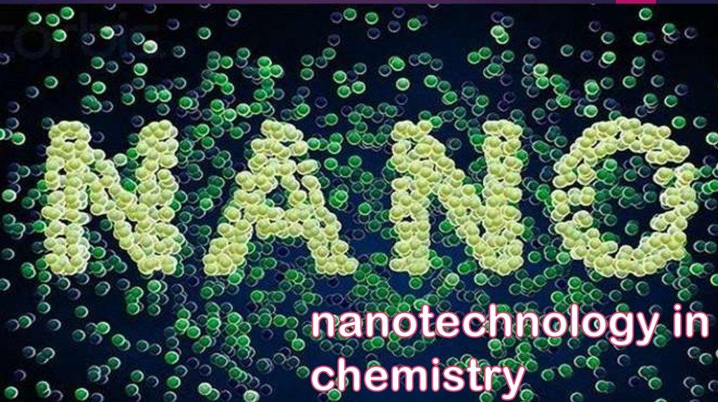 The application nanotechnology in chemistry - online