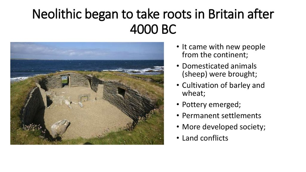 Neolithic began to take roots in Britain after 4000 BC
