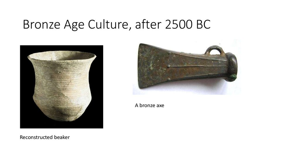 Bronze Age Culture, after 2500 BC