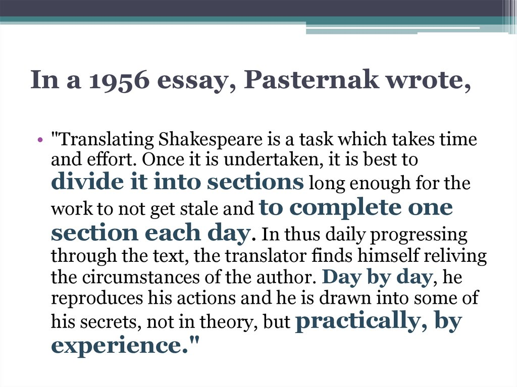 In a 1956 essay, Pasternak wrote,