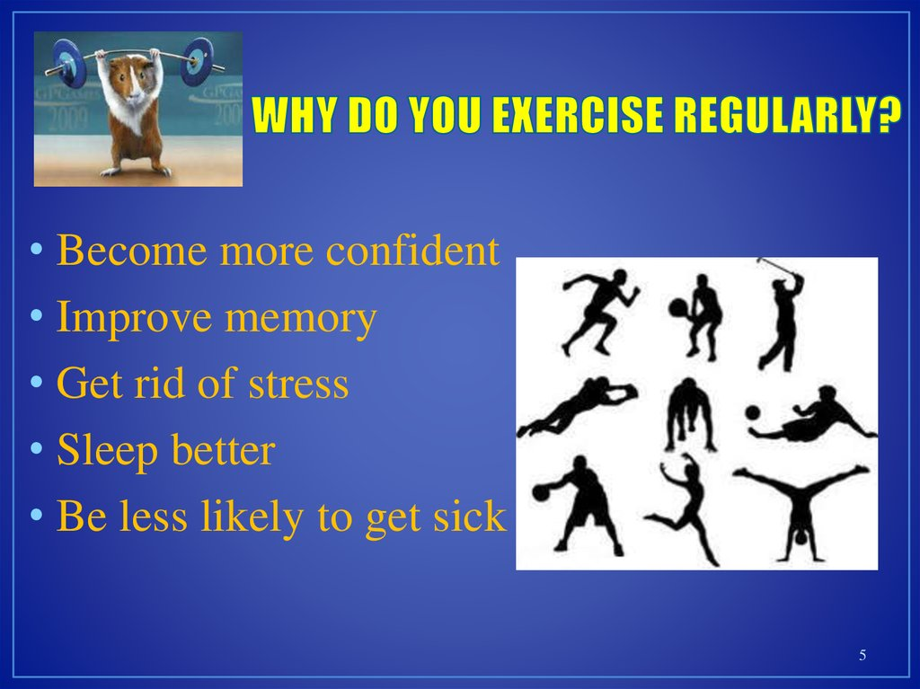 WHY DO YOU EXERCISE REGULARLY?