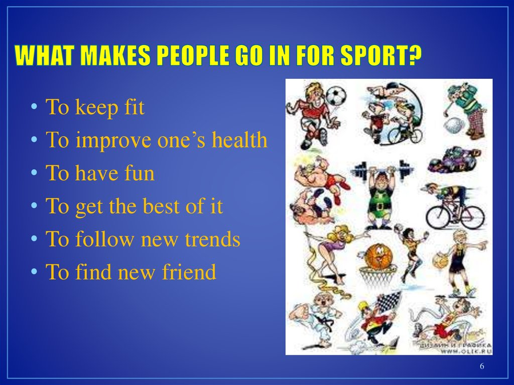 WHAT MAKES PEOPLE GO IN FOR SPORT?