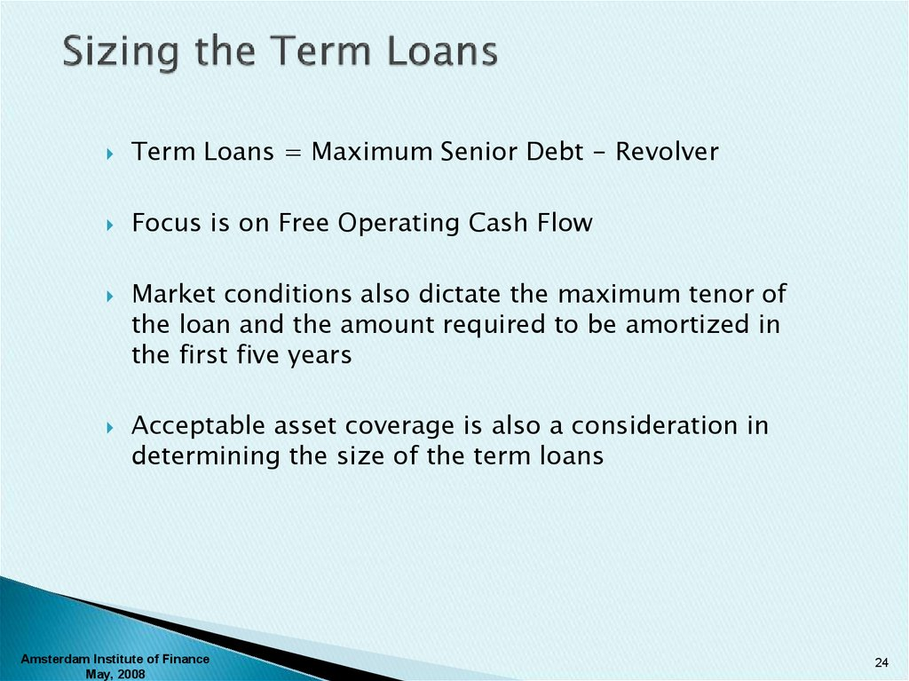 Sizing the Term Loans