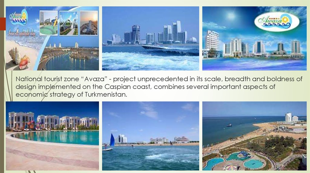 "National tourist zone ""Avaza"" - project unprecedented in its scale, breadth and boldness of design implemented on the Caspian"