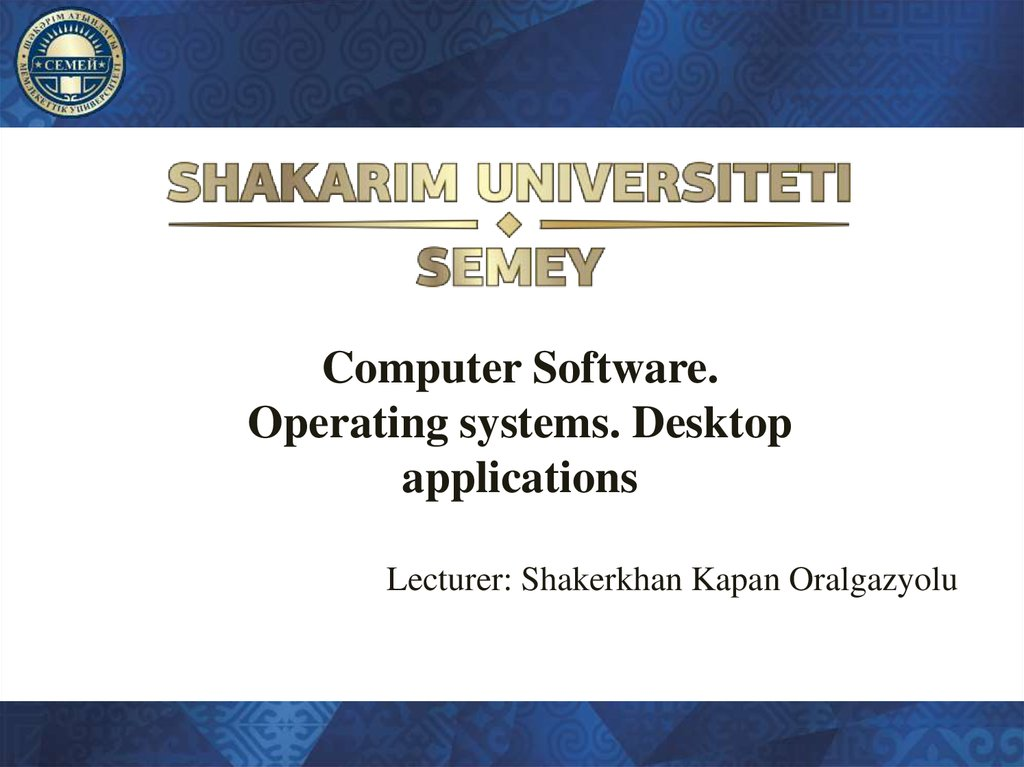 Computer Software. Operating systems. Desktop applications
