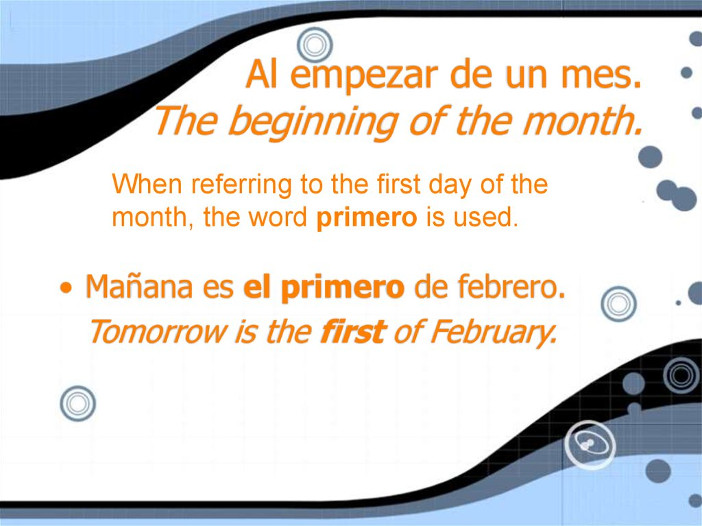 Al empezar de un mes. The beginning of the month.