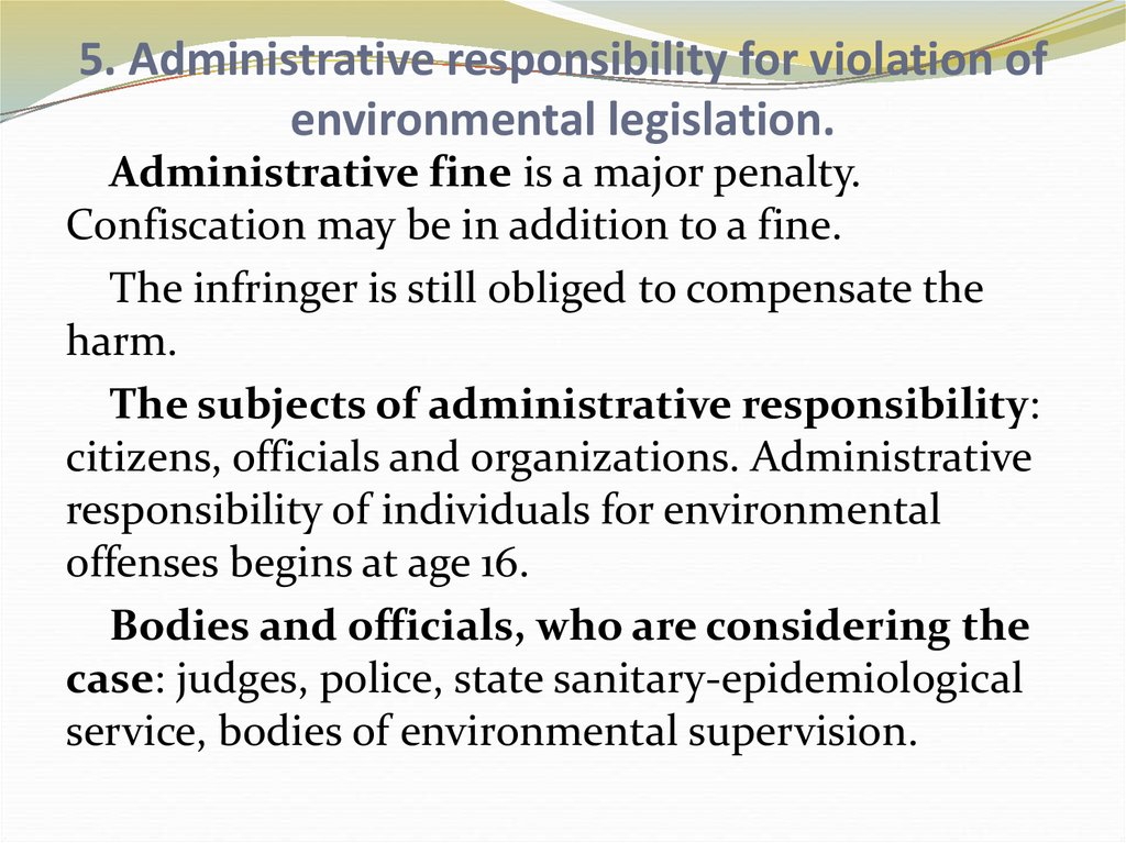 5. Administrative responsibility for violation of environmental legislation.