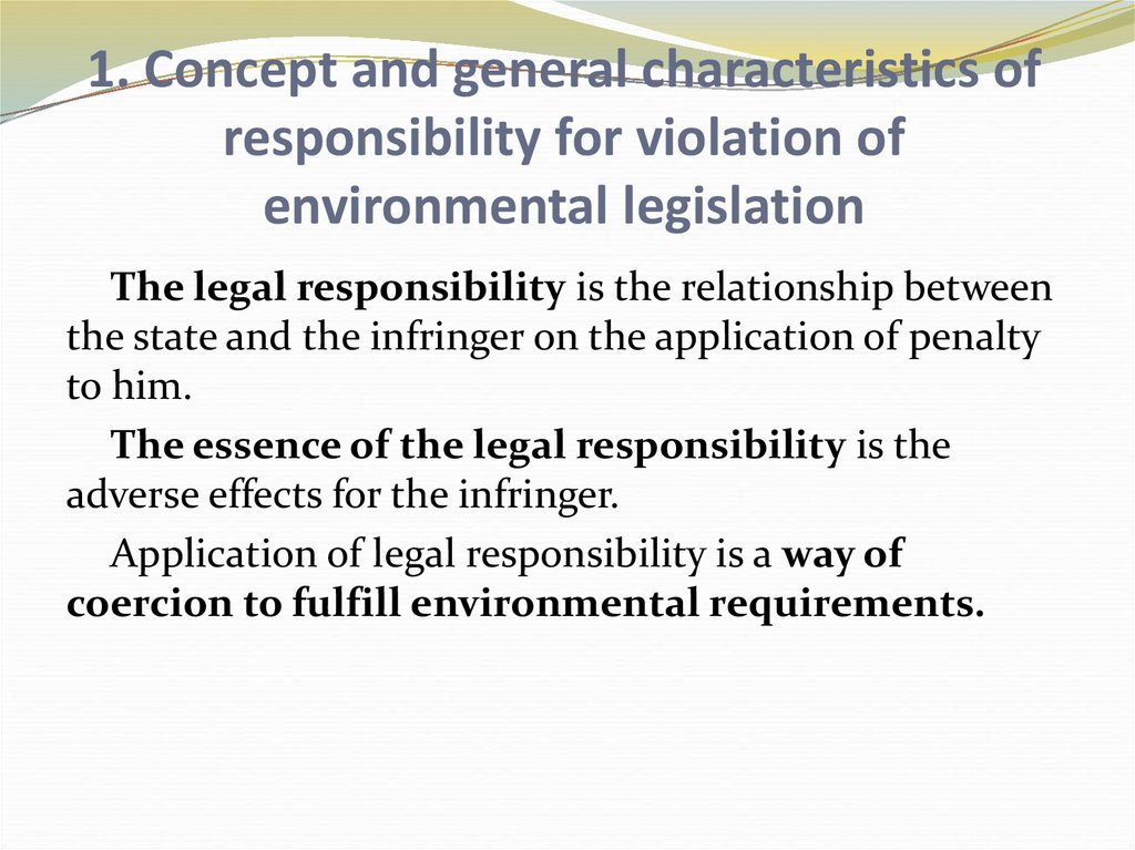 1. Concept and general characteristics of responsibility for violation of environmental legislation