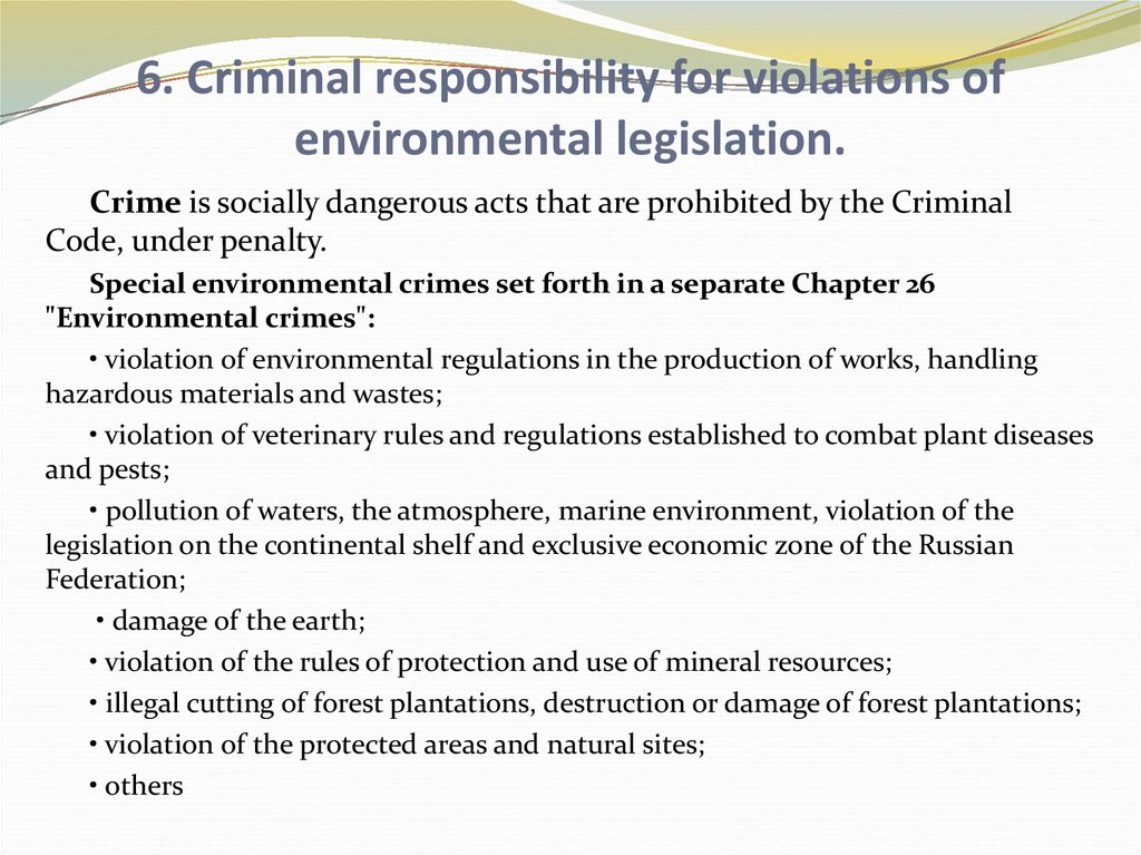 6. Criminal responsibility for violations of environmental legislation.