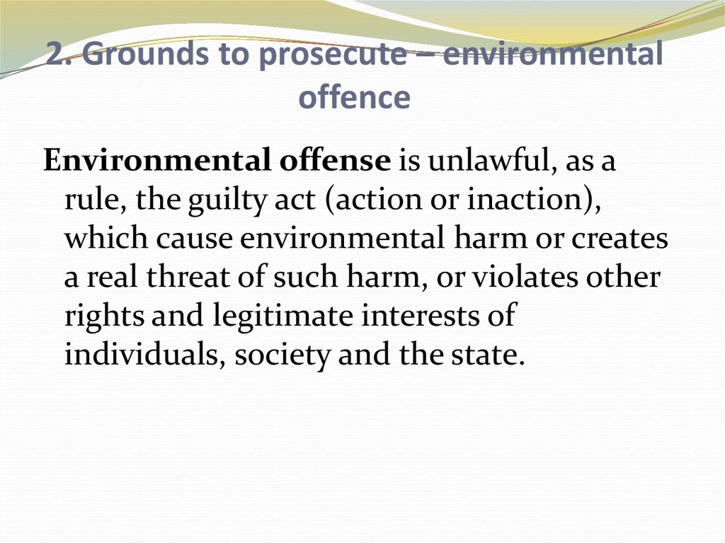 2. Grounds to prosecute – environmental offence