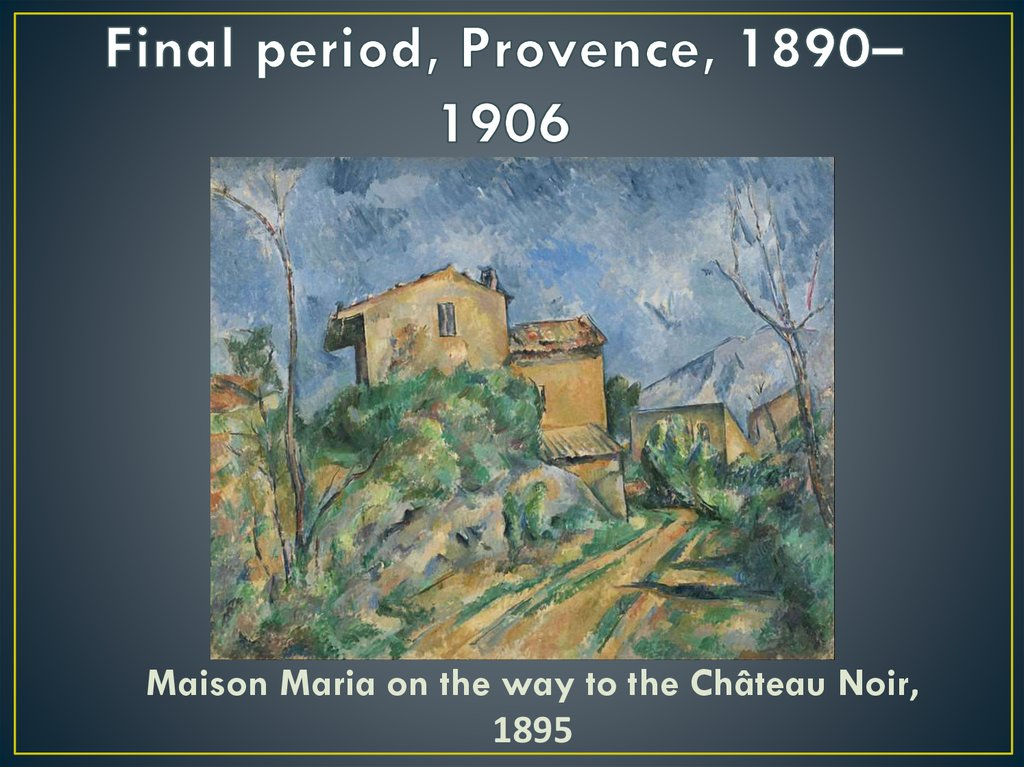 Final period, Provence, 1890–1906