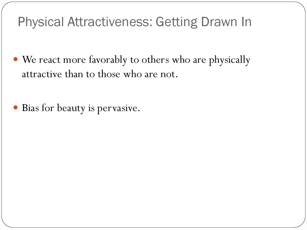 Physical Attractiveness: Getting Drawn In