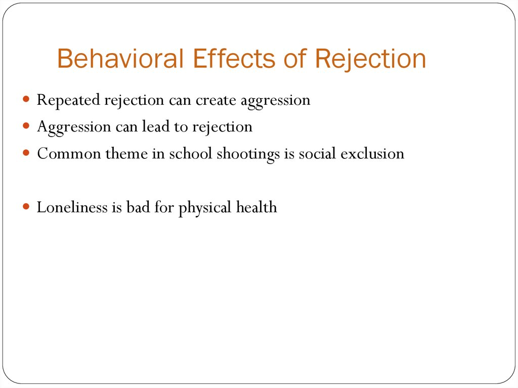 Behavioral Effects of Rejection