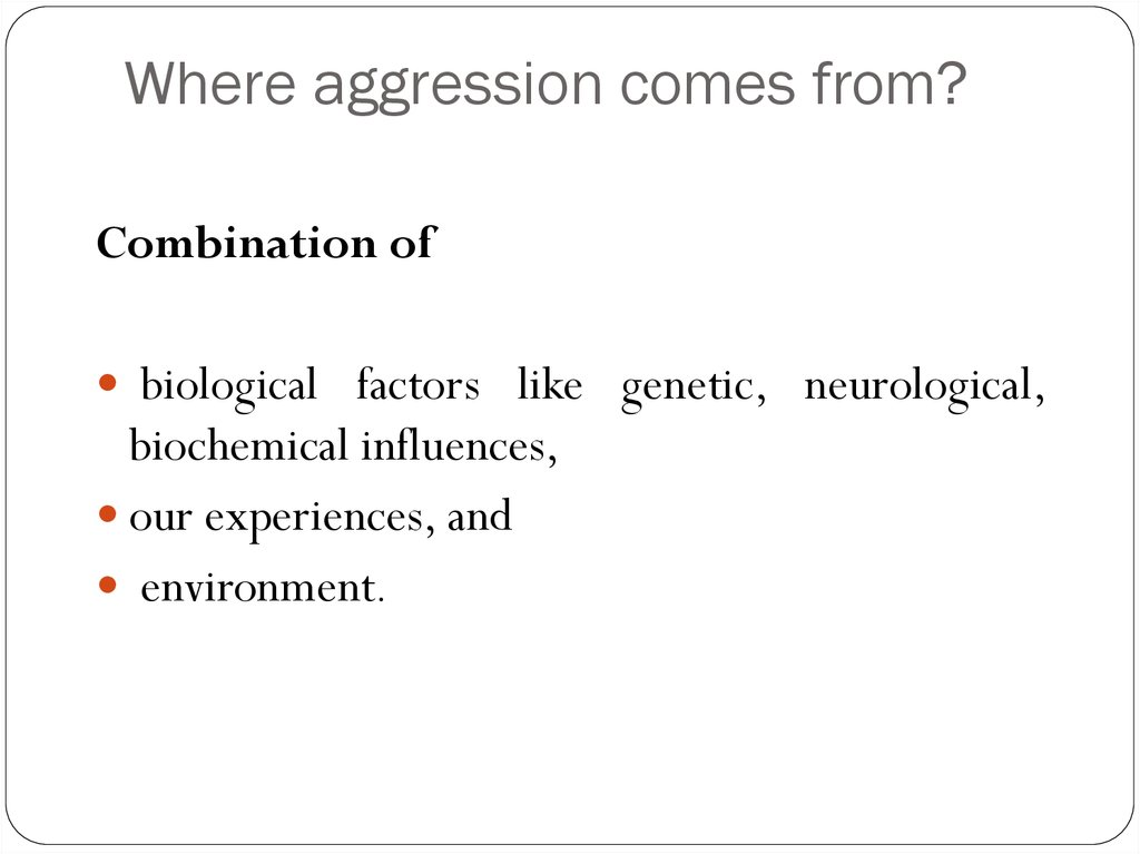 Where aggression comes from?