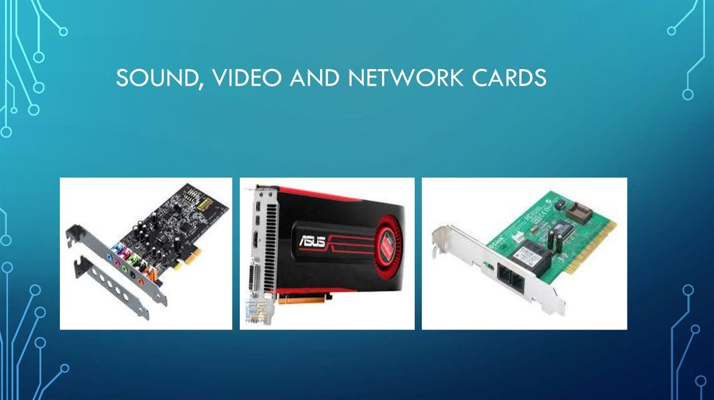 Sound, video and network cards