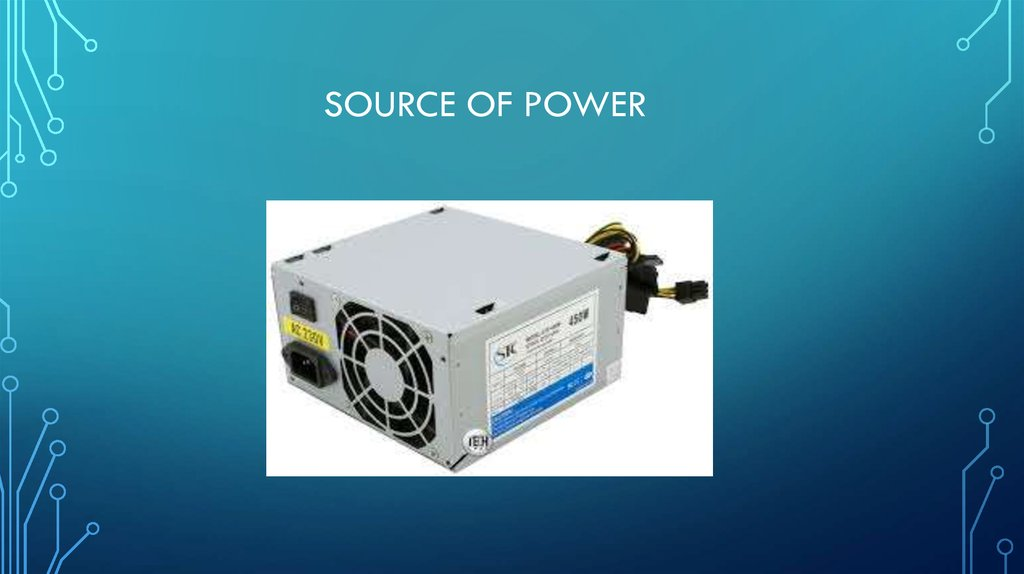 Source of power