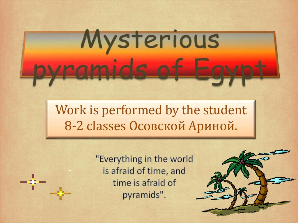 Mysterious pyramids of Egypt