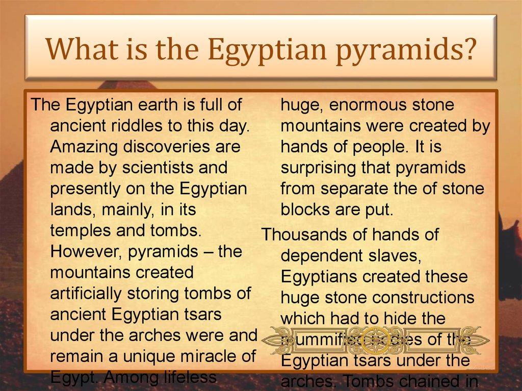 What is the Egyptian pyramids?