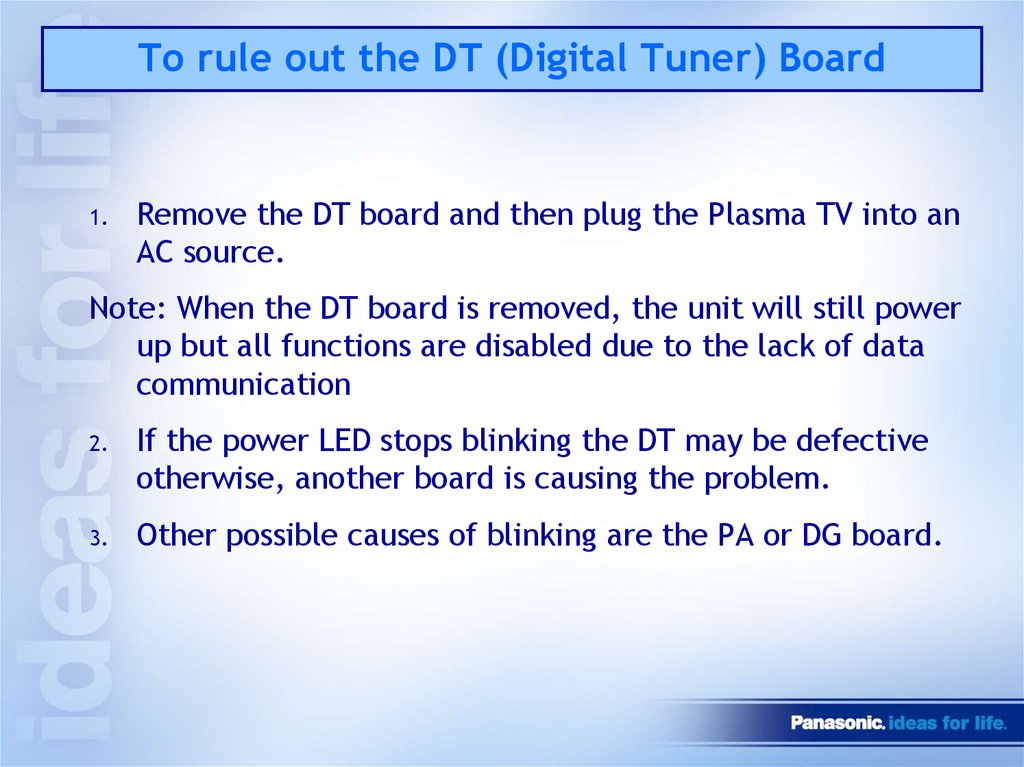 To rule out the DT (Digital Tuner) Board