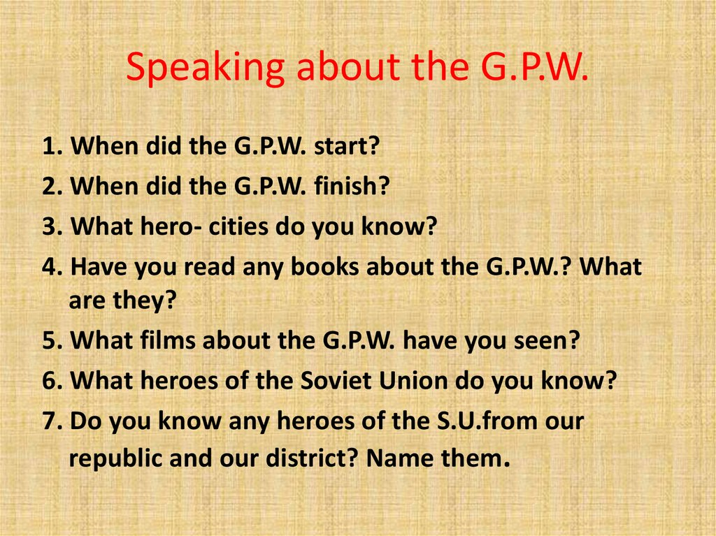 Speaking about the G.P.W.