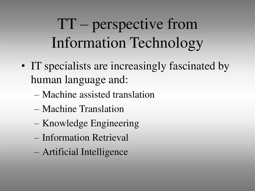 TT – perspective from Information Technology