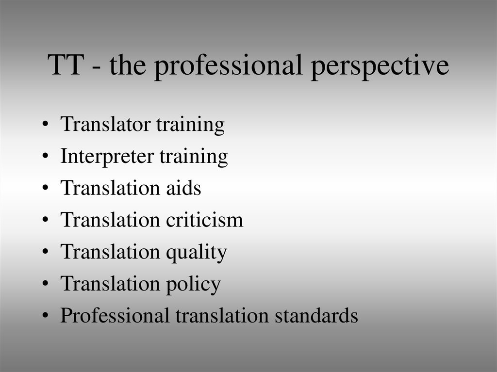 TT - the professional perspective
