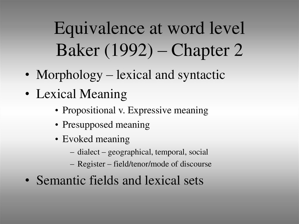 Equivalence at word level Baker (1992) – Chapter 2