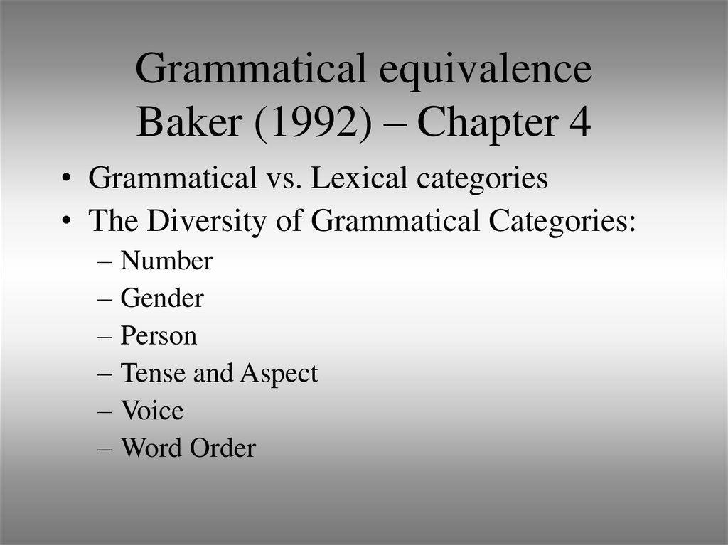 Grammatical equivalence Baker (1992) – Chapter 4