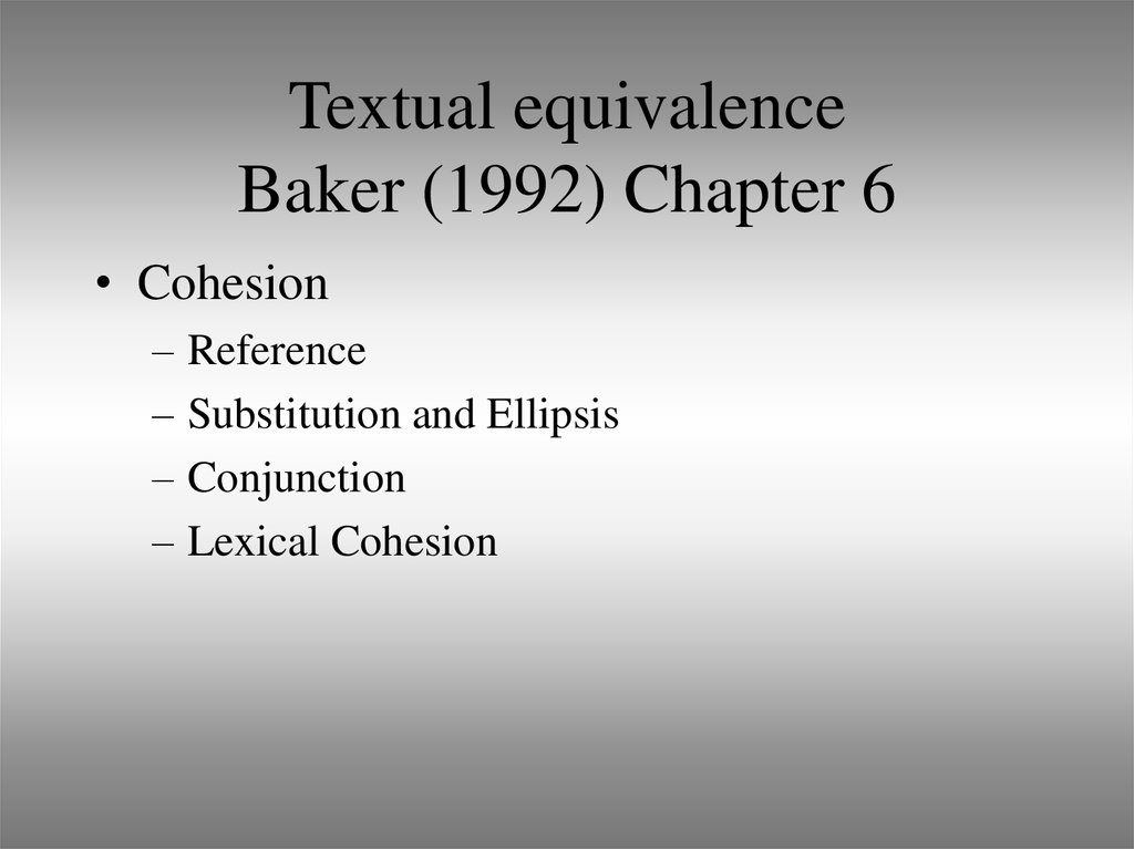 Textual equivalence Baker (1992) Chapter 6