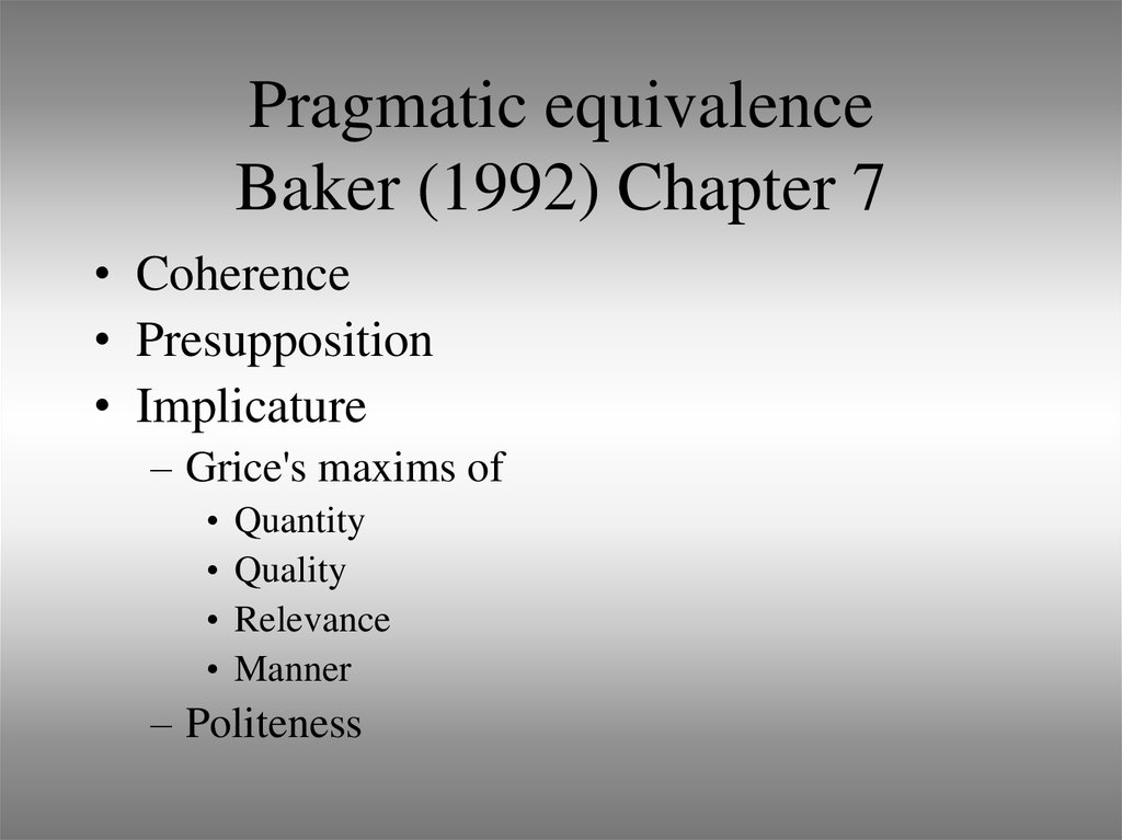Pragmatic equivalence Baker (1992) Chapter 7