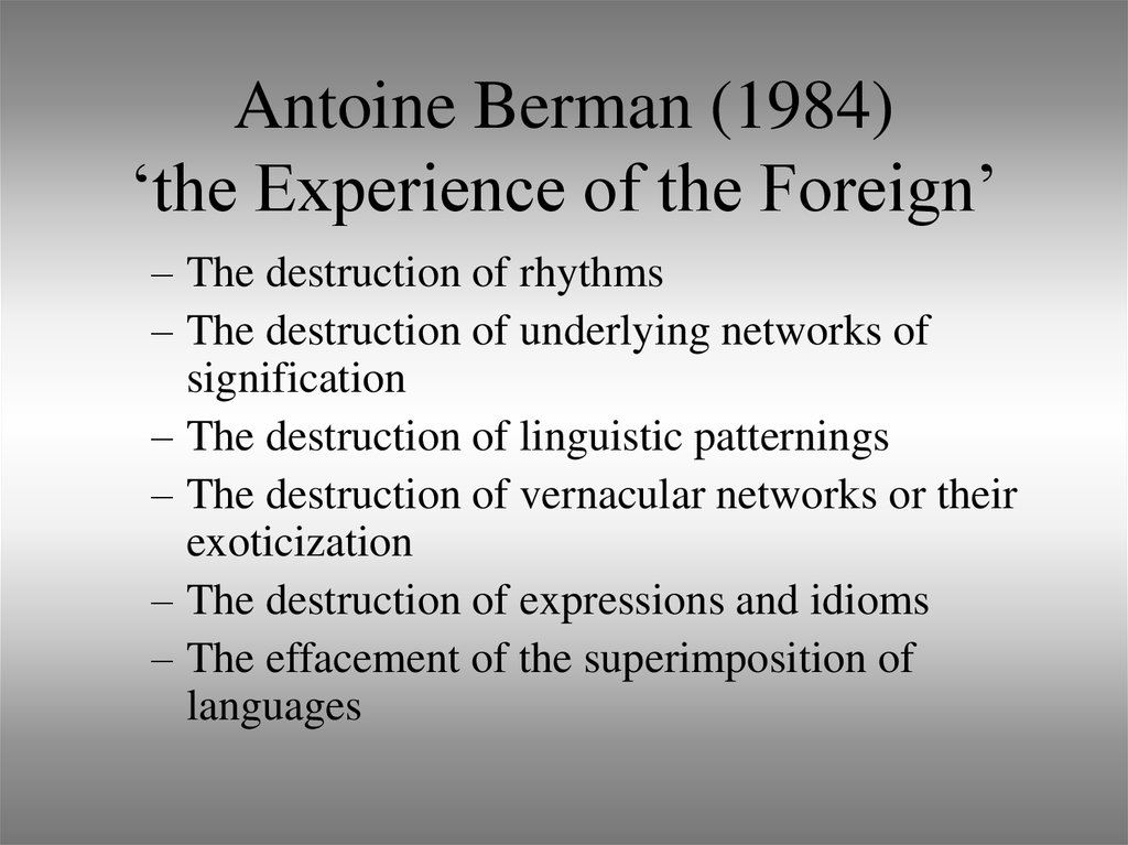 Antoine Berman (1984) 'the Experience of the Foreign'