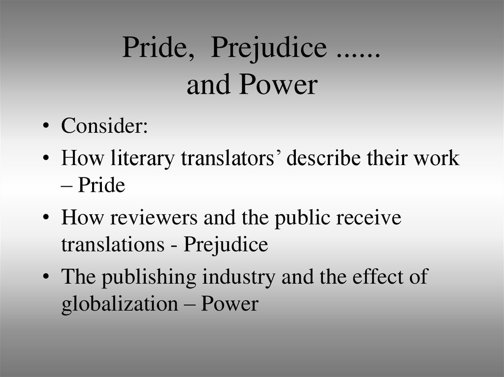 Pride, Prejudice ...... and Power
