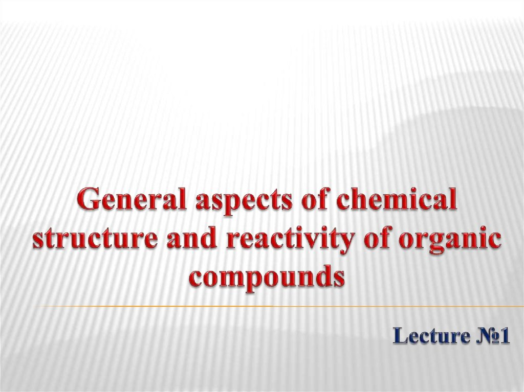 General aspects of chemical structure and reactivity of organic compounds