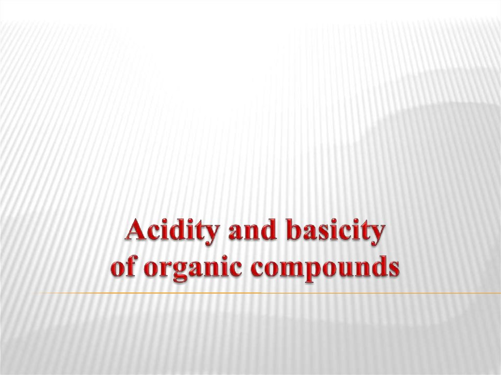 Acidity and basicity of organic compounds