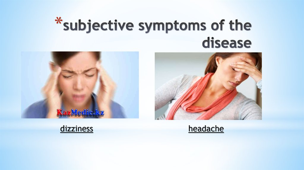 subjective symptoms of the disease