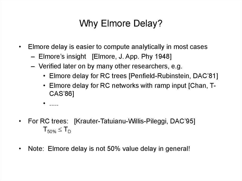 Why Elmore Delay?