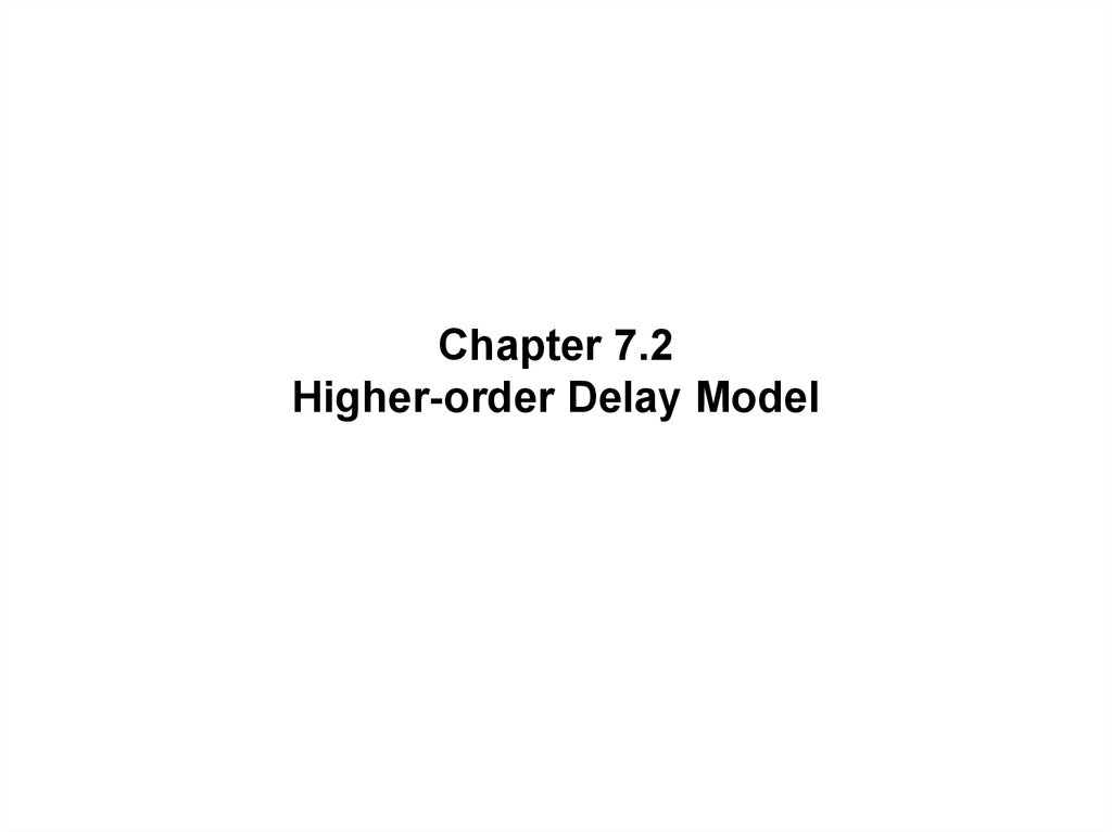 Chapter 7.2 Higher-order Delay Model