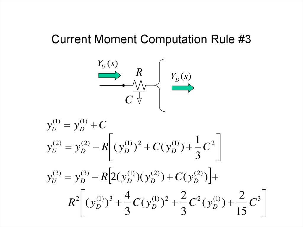 Current Moment Computation Rule #3