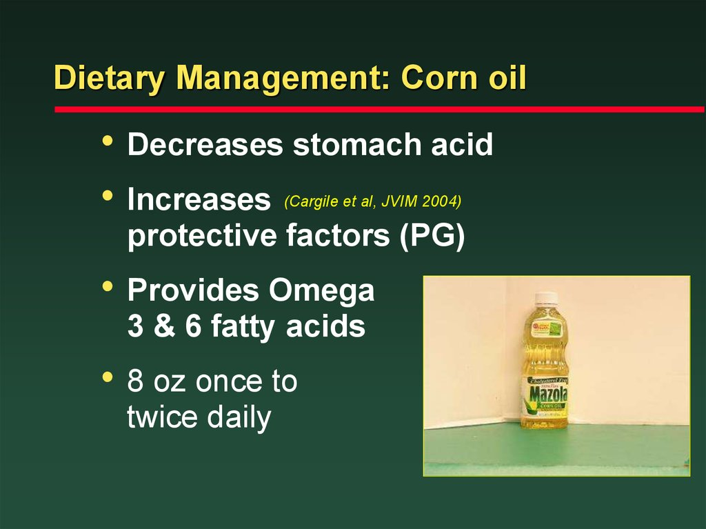 Dietary Management: Corn oil