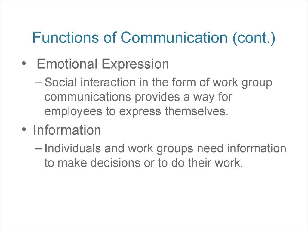 Functions of Communication (cont.)