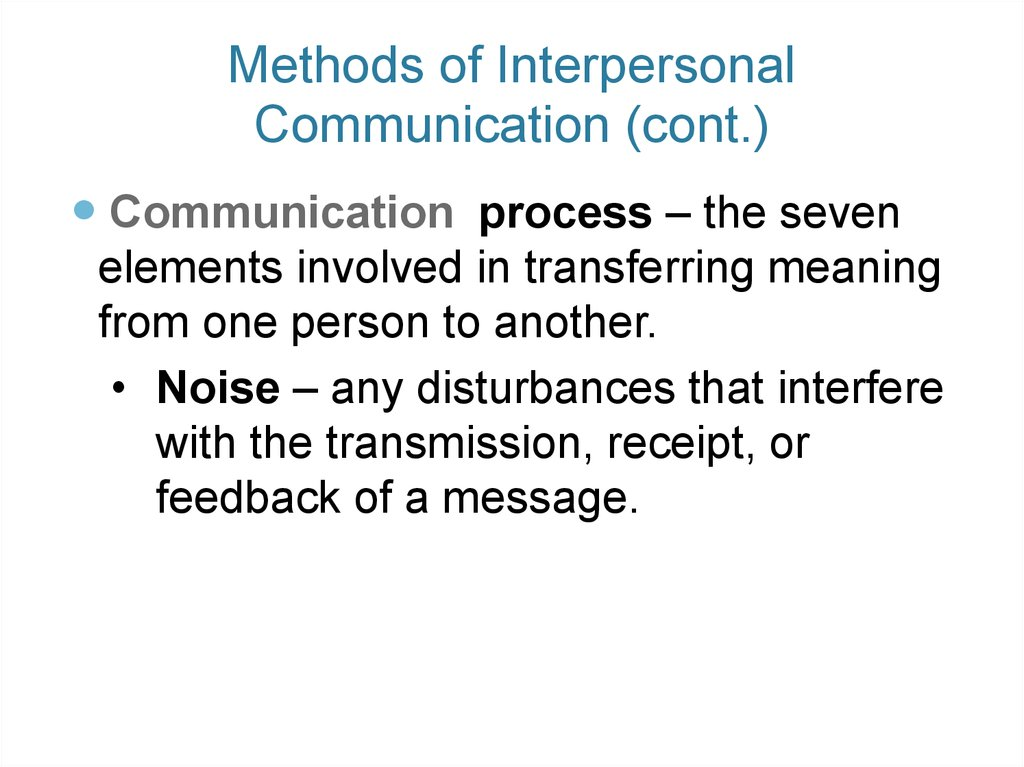 Methods of Interpersonal Communication (cont.)