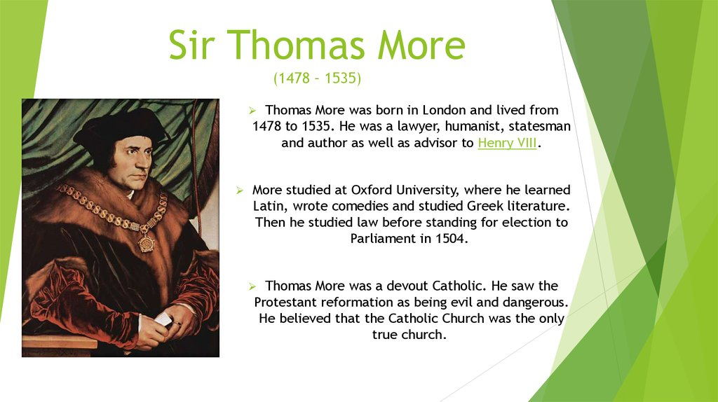 Sir Thomas More (1478 – 1535)