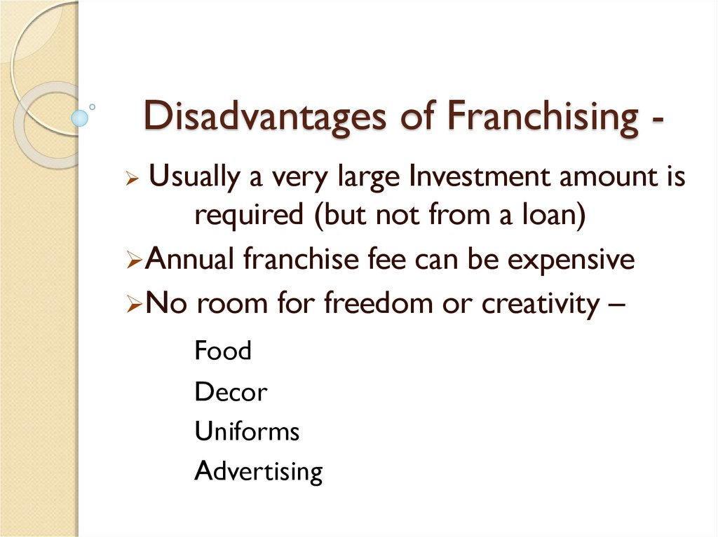 Disadvantages of Franchising -