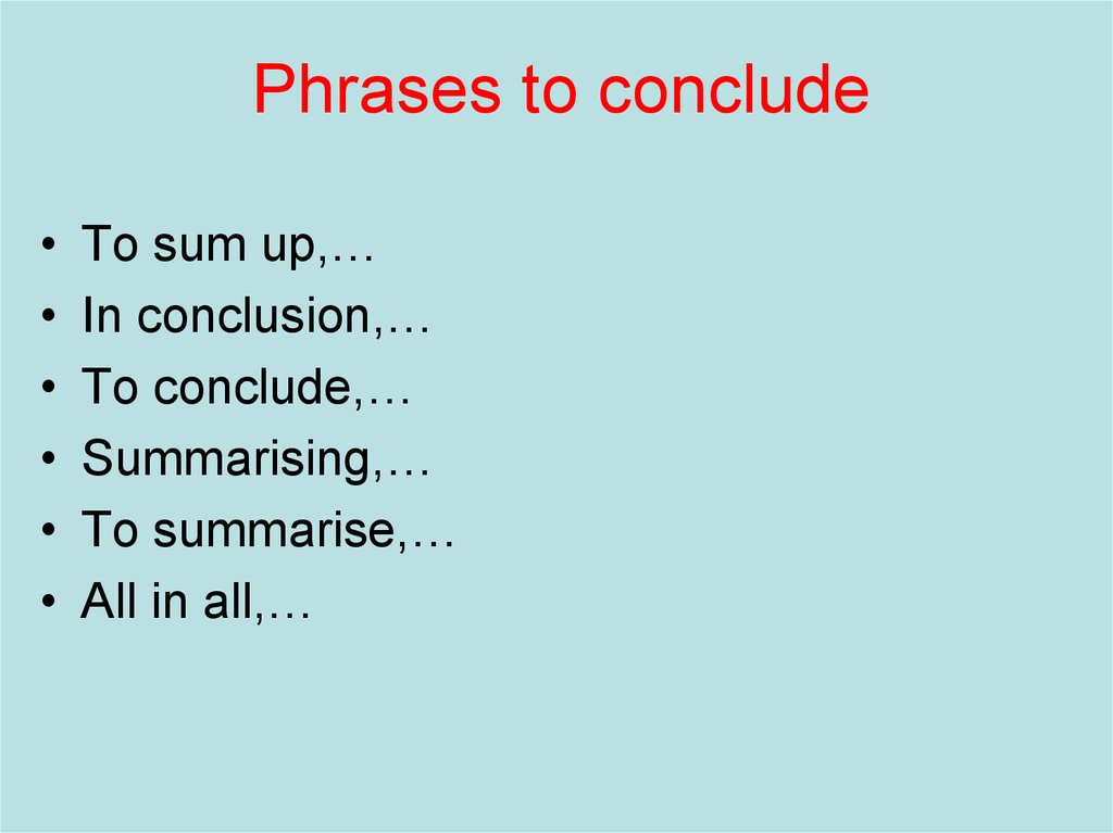 Phrases to conclude