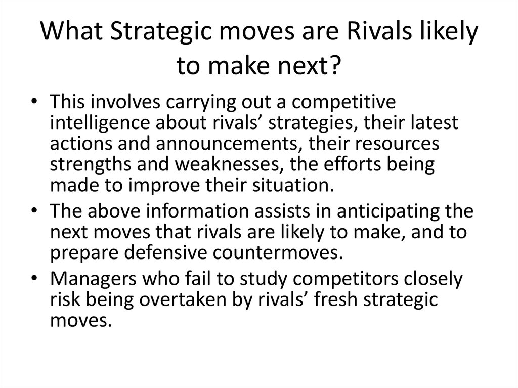 What Strategic moves are Rivals likely to make next?