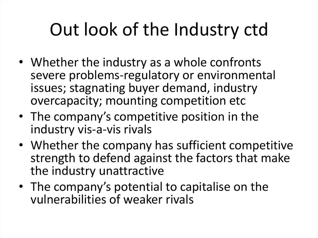 Out look of the Industry ctd